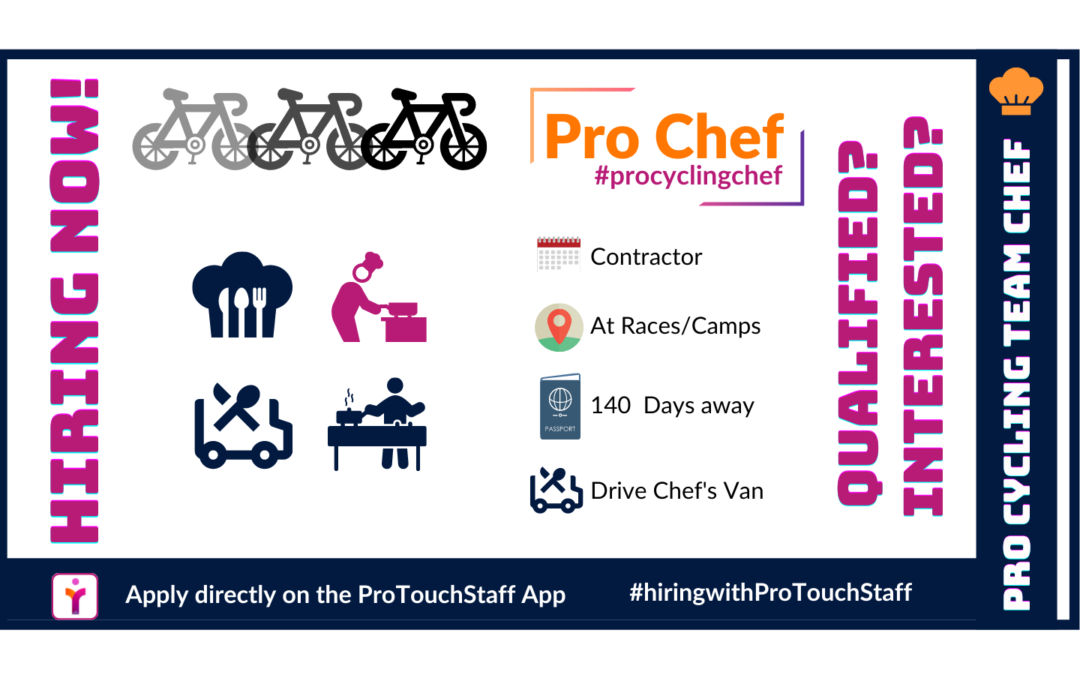 Rare Opportunities do happen.. Hiring a Pro Cycling Team Chef for the 2020 Season